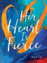 Her Heart Is Fierce Journal HER HEART IS FIERCE JOURNAL (Signature Journals) [ Ellie Claire ]