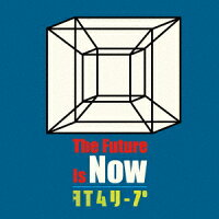 The Future Is Now/タイムリープ
