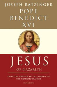 Jesus of Nazareth: From the Baptism in the Jordan to the Transfiguration JESUS OF NAZARETH [ Pope Emeritus Benedict XVI ]