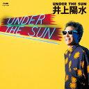UNDER THE SUN [ 井上陽水 ]