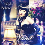 Believe you/FAR AWAY [ 谷村奈南 ]