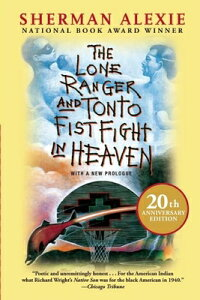 The Lone Ranger and Tonto Fistfight in Heaven (20th Anniversary Edition) LONE RANGER & TONTO FISTFIGHT [ Sherman Alexie ]