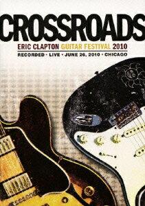 【楽天ブックスならいつでも送料無料】クロスロード・ギター・フェスティヴァル 2010 [ エリッ...