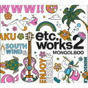 etc.works2 [ MONGOL800 ]
