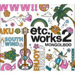etc.works2 [ MONGOL800 ]