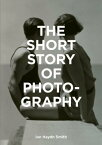The Short Story of Photography: A Pocket Guide to Key Genres, Works, Themes & Techniques SHORT STORY OF PHOTOGRAPHY [ Ian Haydn Smith ]