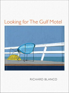 Looking for the Gulf Motel LOOKING FOR THE GULF MOTEL (Pitt Poetry) [ Richard Blanco ]