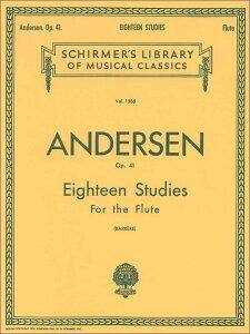 【輸入楽譜】アンデルセン, Joachim: 18の練習曲 Op.41 [ アンデルセン, Joachim ]