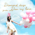 Diamond days〜ココロノツバサ〜/Dear my hero(Type-A CD+DVD)