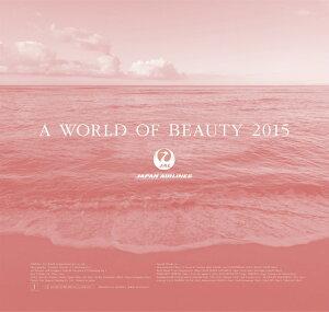 【楽天ブックスならいつでも送料無料】【カレンダー最大10倍ポイント】A WORLD OF BEAUTY (JAL...