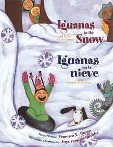 Iguanas in the Snow and Other Winter Poems/ Iguanas En La Nieve Y Otros Poemas de Invierno SPA-IGUANAS IN THE SNOW & OTHE [ Francisco X. Alarcon ]