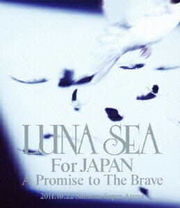 LUNA SEA For JAPAN A Promise to The Brave 2011.10.22 Saitama Super Arena【Blu-ray】画像