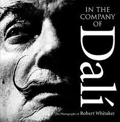 【送料無料】In the Company of Dali: The Photographs of Robert Whitaker [ Trevor Legate ]