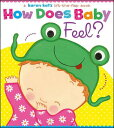 How Does Baby Feel?: A Karen Katz Lift-The-Flap Book HOW DOES BABY FEEL (Karen Katz Lift-The-Fla...