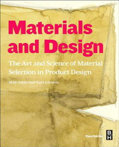 Materials and Design: The Art and Science of Material Selection in Product Design MATERIALS & DESIGN 3/E [ Michael F. Ashby ]