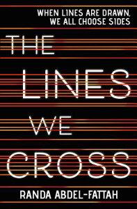 The Lines We Cross LINES WE CROSS [ Randa Abdel-Fattah ]