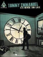 【輸入楽譜】トミー・エマニュエル - It's Never Too Late: ギター・レコード・ヴァージョン/TAB譜
