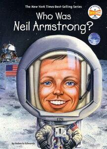 Who Was Neil Armstrong? WHO WAS NEIL ARMSTRONG (Who Was?) [ Roberta Edwards ]