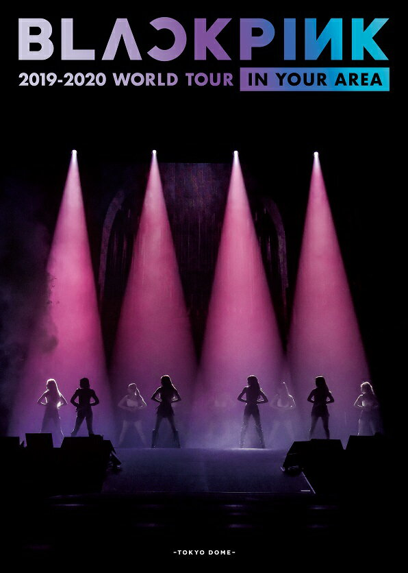 BLACKPINK 2019-2020 WORLD TOUR IN YOUR AREA -TOKYO DOME-(初回限定盤)【Blu-ray】