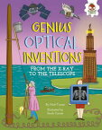 Genius Optical Inventions Genius Optical Inventions: From the X-Ray to the Telescope from the X-Ray GENIUS OPTICAL INVENTIONS GENI (Incredible Inventions) [ Matt Turner ]