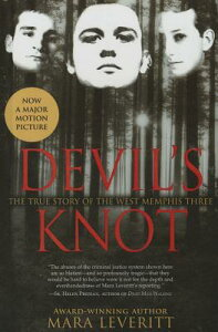 Devil's Knot: The Story of the West Memphis Three: The True Story of the West Memphis Three DEVILS KNOT THE STORY OF THE W [ Mara Leveritt ]