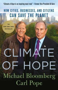Climate of Hope: How Cities, Businesses, and Citizens Can Save the Planet CLIMATE OF HOPE [ Michael Bloomberg ]