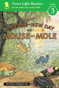 A Brand-New Day with Mouse and Mole (Reader) BRAND-NEW DAY W/MOUSE & MOLE ( (Green Light Reader Mouse and Mole - Level 3) [ Wong Herbert Yee ]