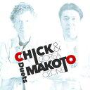 CHICK & MAKOTO -Duets- [ チック・コリア 小曽根真 ]