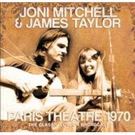 ロック・ポップス, その他 Paris Theatre 1970 Joni Mitchell James Taylor
