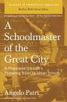 A Schoolmaster of the Great City: A Progressive Educator's Pioneering Vision for Urban Schools SCHOOLMASTER OF THE GRT CITY (Classics in Progressive Education) [ Angelo Patri ]