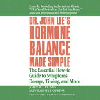 Dr. John Lee's Hormone Balance Made Simple: The Essential How-To Guide to Symptoms, Dosage, Timing, DR JOHN LEES HORMONE BALANCE D [ John R. Lee ]