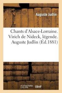 Chants D'Alsace-Lorraine. Virich de Nideck, Legende. Auguste Judlin = Chants D'Alsace-Lorraine. Viri FRE-CHANTS DALSACE-LORRAINE VI (Arts) [ Auguste Judlin ]
