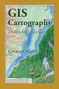 【送料無料】GIS Cartography: A Guide to Effective Map Design [ Gretchen N. Peterson ]