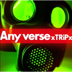 【楽天ブックスならいつでも送料無料】Any Verse [ xTRiPx ]