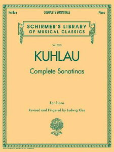 Kuhlau - Complete Sonatinas for Piano: Schirmer Library of Classics Volume 2065 KUHLAU - COMP SONATINAS FOR PI (Schirmer's Library of Musical Classics) [ Friedrich Kuhlau ]