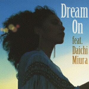 Dream On feat.三浦大知(初回限定CD+DVD)