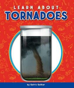Learn about Tornadoes LEARN ABT TORNADOES (Glass Jar Science) [ Golriz Golkar ]