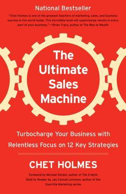 洋書, BUSINESS & SELF-CULTURE The Ultimate Sales Machine: Turbocharge Your Business with Relentless Focus on 12 Key Strategies ULTIMATE SALES MACHINE Chet Holmes