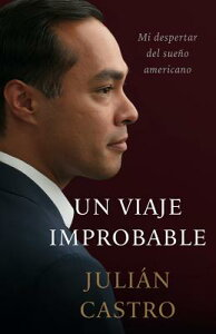 Un Viaje Improbable: Waking Up from My American Dream SPA-VIAJE IMPROBABLE [ Julian Castro ]