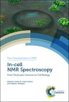 In-Cell NMR Spectroscopy: From Molecular Sciences to Cell Biology IN-CELL NMR SPECTROSCOPY (ISSN) [ ー ]