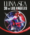 LUNA SEA 3D IN LOS ANGELES(3D) 【Blu-ray】