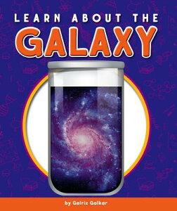 Learn about the Galaxy LEARN ABT THE GALAXY (Glass Jar Science) [ Golriz Golkar ]