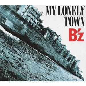 【楽天ブックスならいつでも送料無料】MY LONELY TOWN(初回限定盤 CD+DVD) [ B'z ]