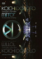 KOICHI DOMOTO CONCERT TOUR 2006 mirror 〜The Music Mirrors My Feeling〜