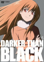 DARKER THAN BLACK-黒の契約者ー 6
