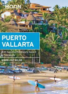 Moon Puerto Vallarta: With Sayulita, the Riviera Nayarit & Costalegre MOON PUERTO VALLARTA (Travel Guide) [ Madeline Milne ]