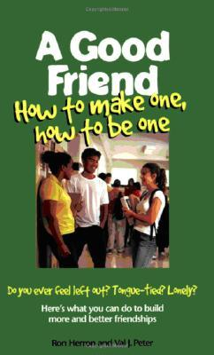 A Good Friend: How to Make One, How to Be One画像