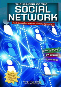 The Making of the Social Network: An Interactive Modern History Adventure MAKING OF THE SOCIAL NETWORK (You Choose: Modern History) [ Michael Burgan ]