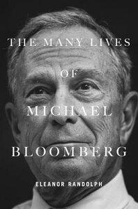 MANY LIVES OF MICHAEL BLOOMBERG,THE(H) [ ELENOR RANDOLPH ]