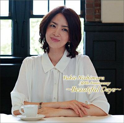 Yukie Nishimura 30th Anniversary 〜Beautiful Days〜画像